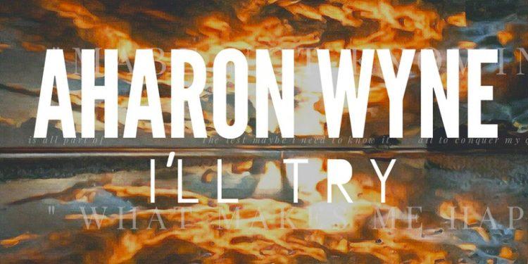 Aharon Wyne - I'll Try