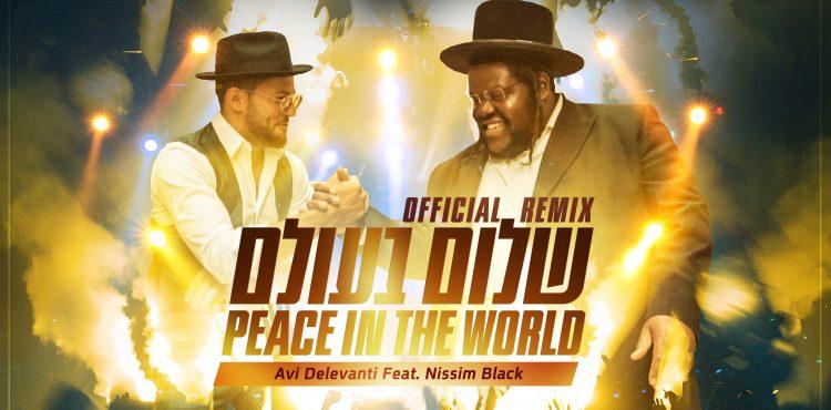 Avi Delevanti Feat. Nissim Black - Peace In The World Official Remix