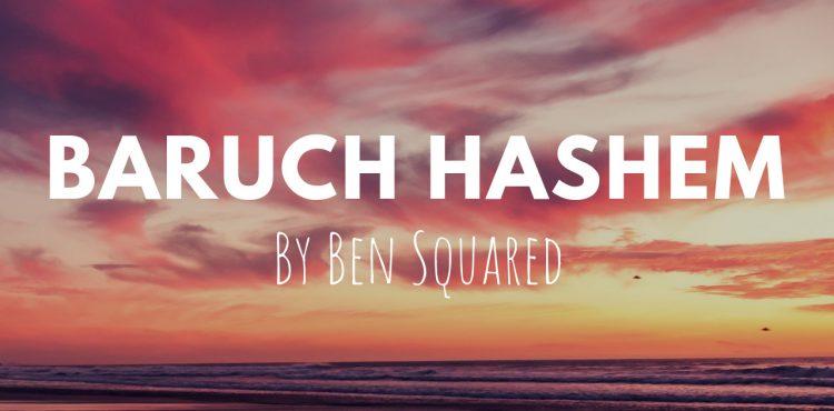 Ben Squared - Baruch Hashem