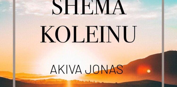 Akiva Jonas - Shma Koleinu