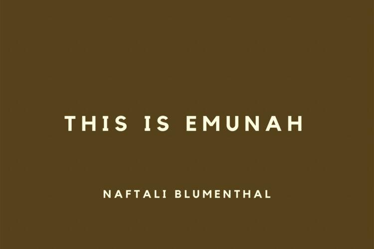 Naftali Blumenthal - This Is Emunah